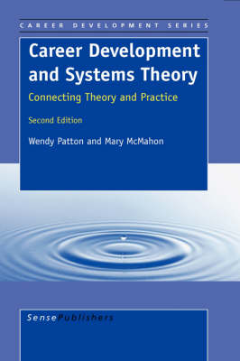 Career Development and Systems Theory: Connecting Theory and Practice. 2nd edition
