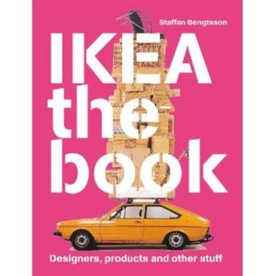 IKEA the Book: Designers, Products and Other Stuff