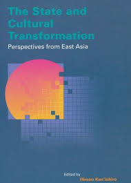 The State and Cultural Transformation: Perspectives from East Asia