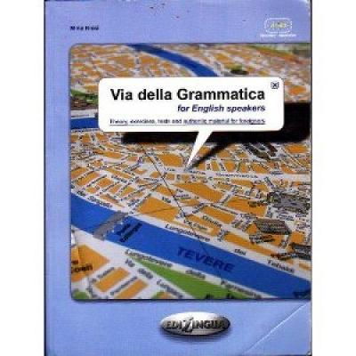 Via Della Grammatica: Via Della Grammatica for English Speakers