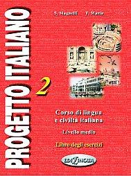 Progetto Italiano: Corso di Lingua e Civilta Italiana - Livello Intermedio-Medio: Level 2: Libro Degli Esercizi