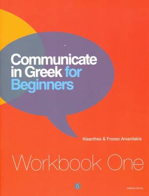 Communicate in Greek for Beginners: Workbook 1