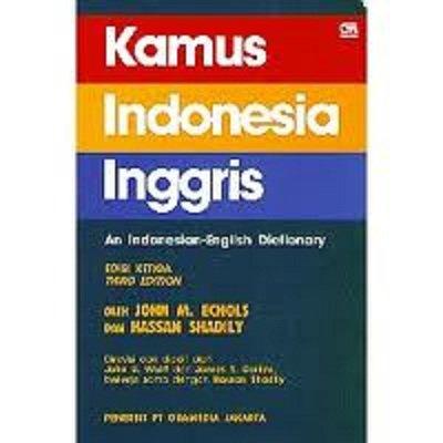 Kamus Indonesia-Inggris: An Indonesian-English Dictionary