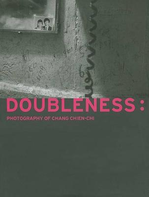 Doubleness: Photography of Change Chien-Chi