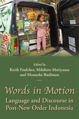 Words in Motion: Language and Discourse in Post New-Order Indonesia