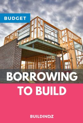 borrowing to build guide