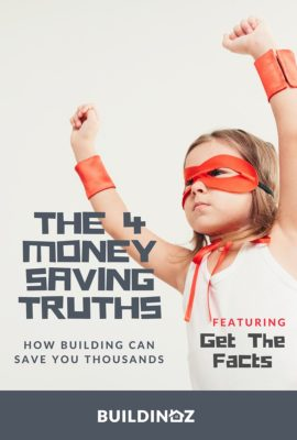 4 Money Saving Truths About Building in Australia