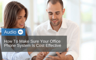 How to make sure your office phone system is cost effective