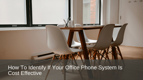 How to identify if your office phone system is cost effective