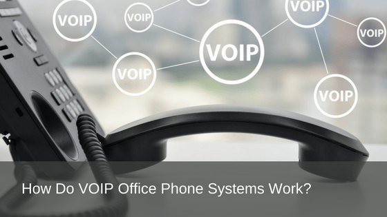 How Do VOIP Office Phone Systems Work?