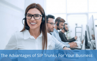 The-Advantages-of-SIP-Trunks-For-Your-Business