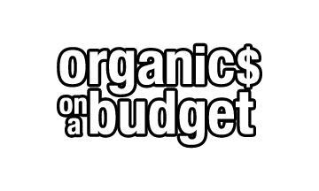 Organics on a Budget