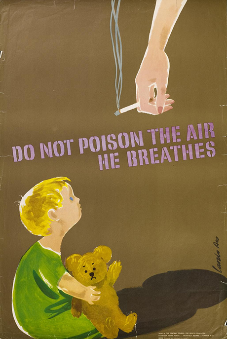 Poster with an anti-smoking message, featuring a drawing of a child with a teddy bear, looking up at a hand holding a cigarette with the message 'Do not poison the air he breathes', produced by the Central Council for Health Education, London, England, c1960-1969, courtesy Royal College Physicians Museum, London