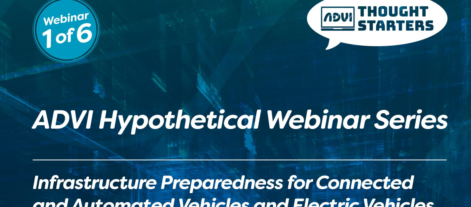 ADVI Hypothetical Thought Starters Webinar Series