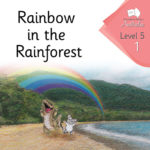 Rainbow in the Rainforest | Phonics Books Australia | Decodable Readers Australia