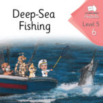 Deep Sea Fishing | Phonics Books Australia | Decodable Readers Australia