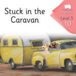 Stuck in the Caravan | Phonics Books Australia | Decodable Readers Australia