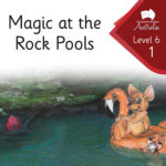 Magic at the Rock pools | Phonics Books Australia | Decodable Readers Australia