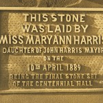 Plaque commemorating the laying of the final top stone of Centennial (Main) Hall , 10 April 1889 Photo Greg Piper