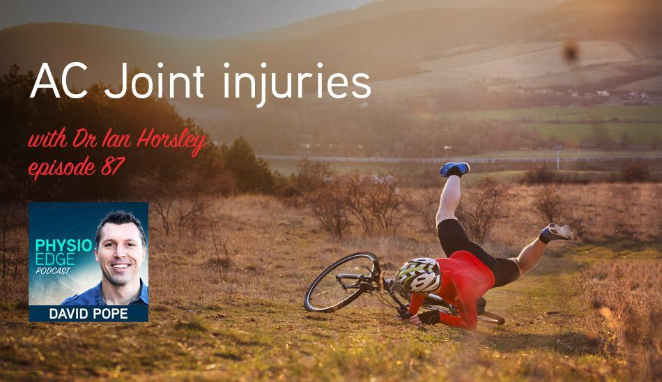 Clinical Edge - Physio Edge 087 AC Joint injuries with Dr Ian Horsley