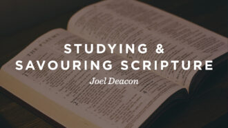 Studying and Savouring Scripture