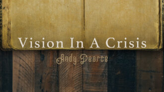 Vision in a Crisis