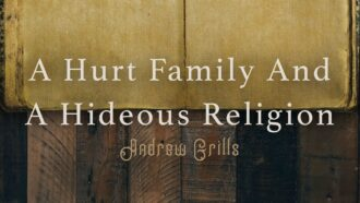 A Hurt Family and A Hideous Religion