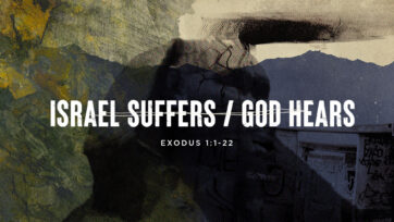 Israel Suffers / God Hears