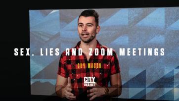 Sex, Lies & Zoom Meetings