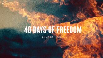 40 Days of Freedom