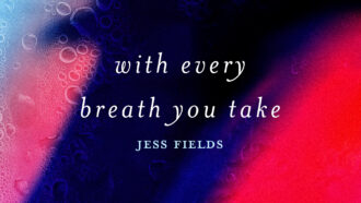 With every breath you take