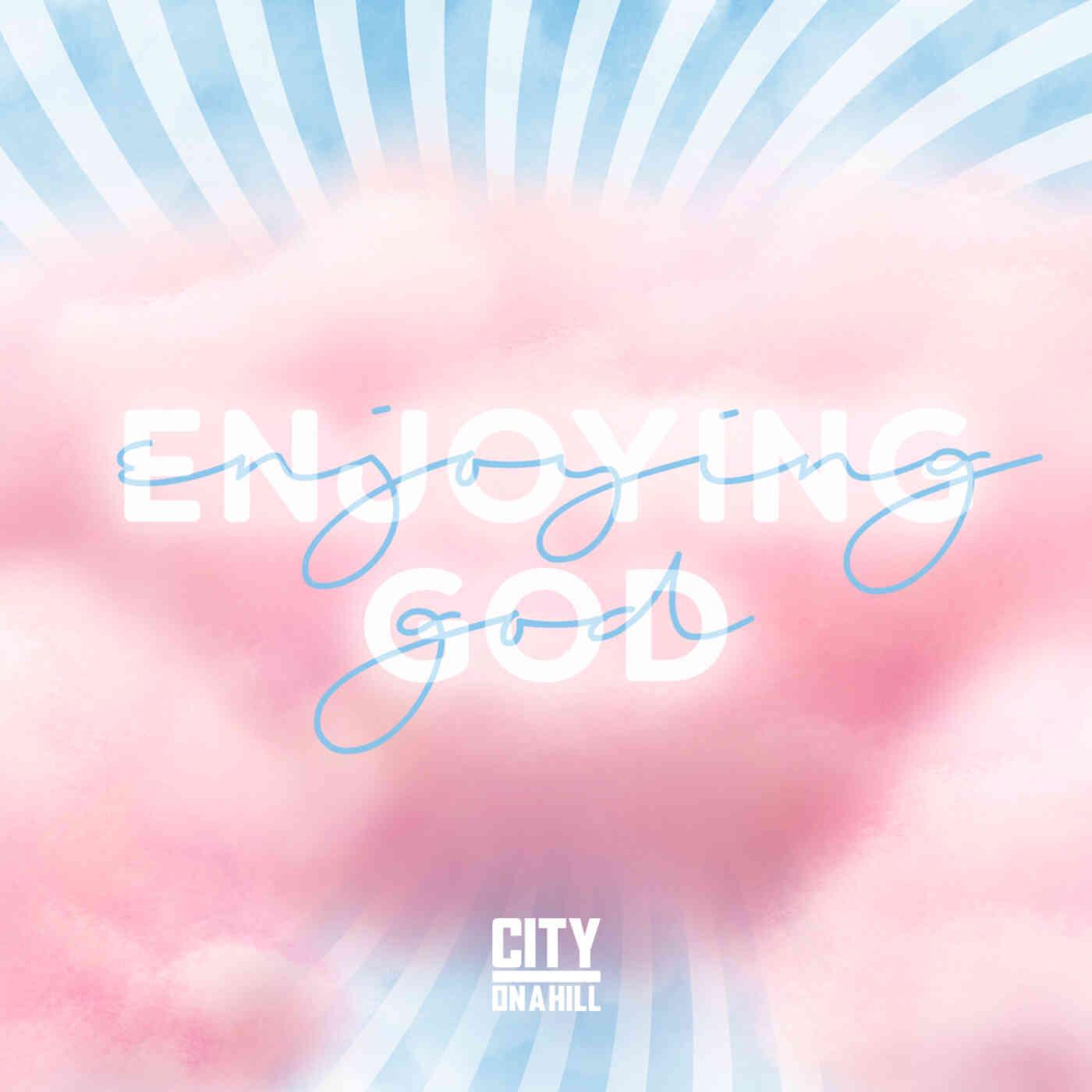 Enjoying God in Plenty