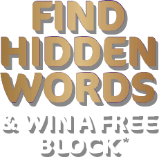 Find Hidden Words & WIN a Free Block!*