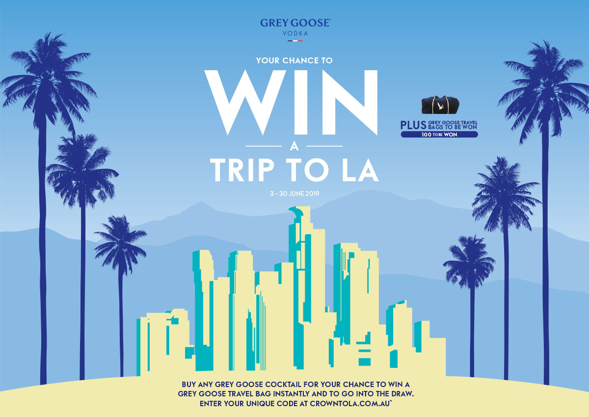 Grey Goose Vodka - Your chance to WIN a trip to LA. PLUS Grey Goose Travel Bags - 100 to be won. 3 - 30 June 2019. Buy any Grey Goose cocktail for your chance to win a Grey goose travel bag instantly and to go into the draw.