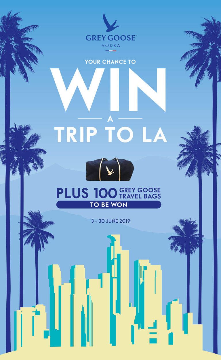 Grey Goose Vodka - Your chance to WIN a trip to LA. PLUS 100 Grey Goose Travel Bags to be won. 3 - 30 June 2019.
