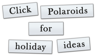 Click Polaroids for holiday ideas