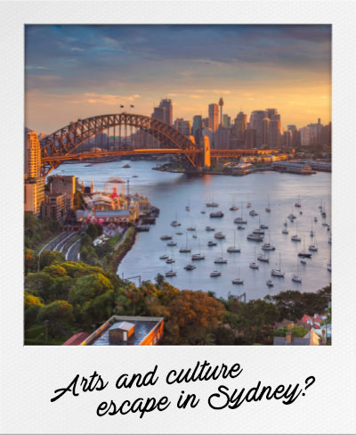 Arts and culture escape in Sydney?