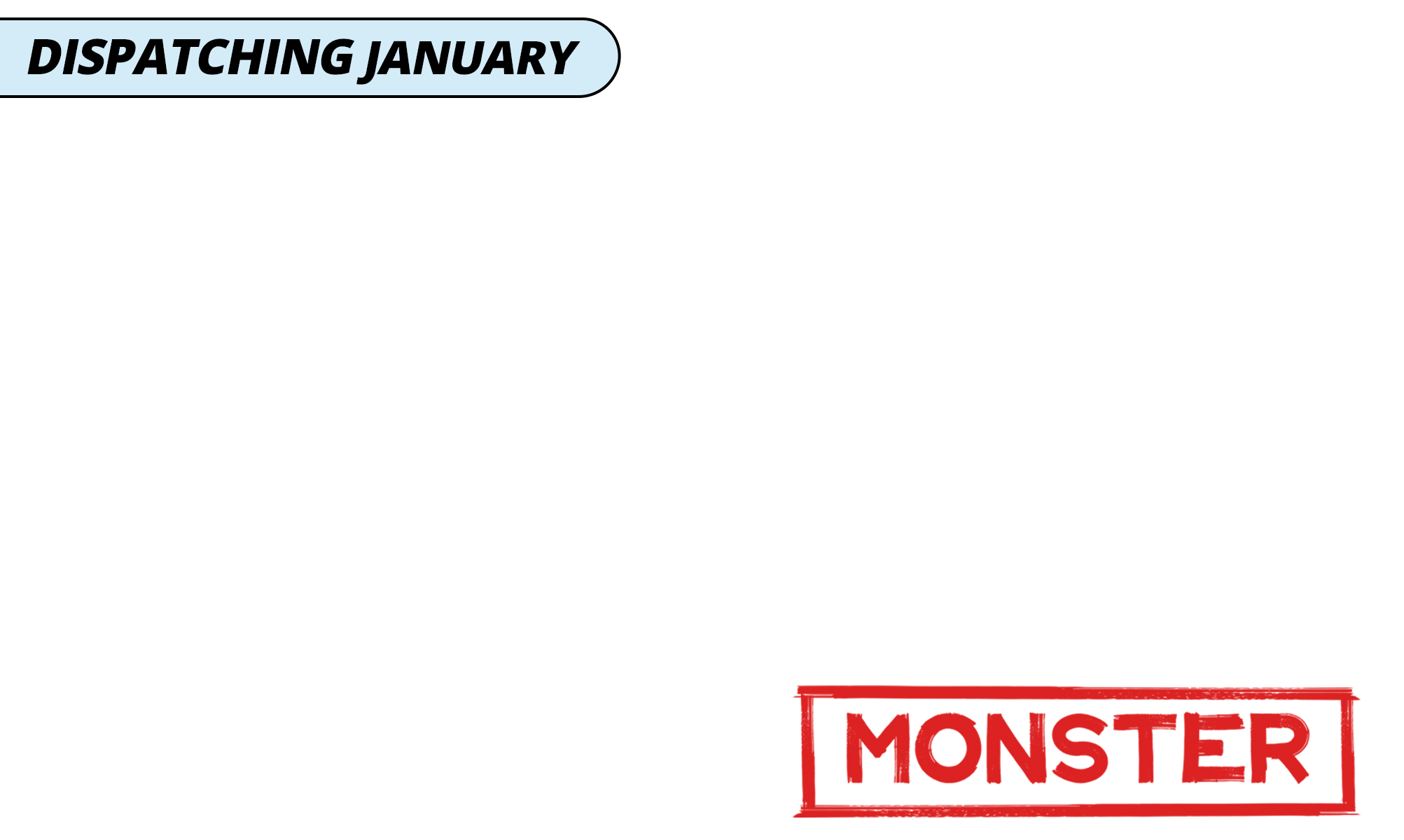 Dispatching january blue   monster