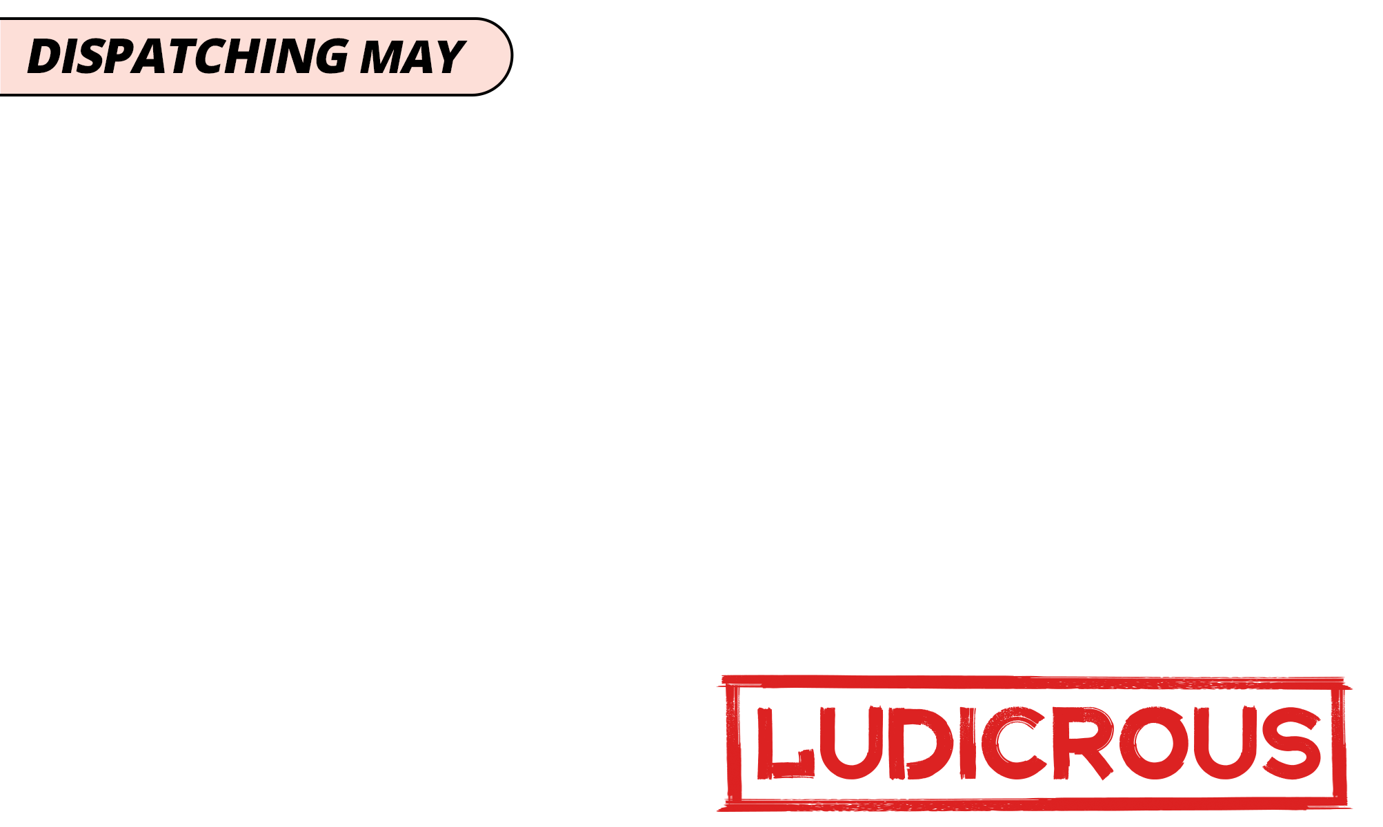 Dispatching may   ludicrous
