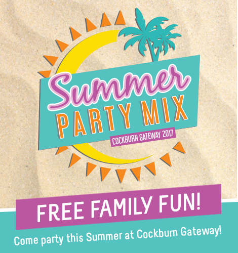 Summer Party Mix at Cockburn Gateway Shopping Centre