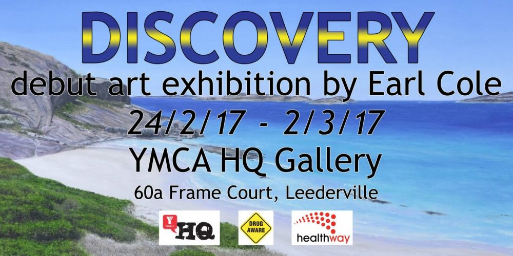 Discovery – Debut Art Exhibition by Earl Cole at YMCA HQ Gallery Leederville