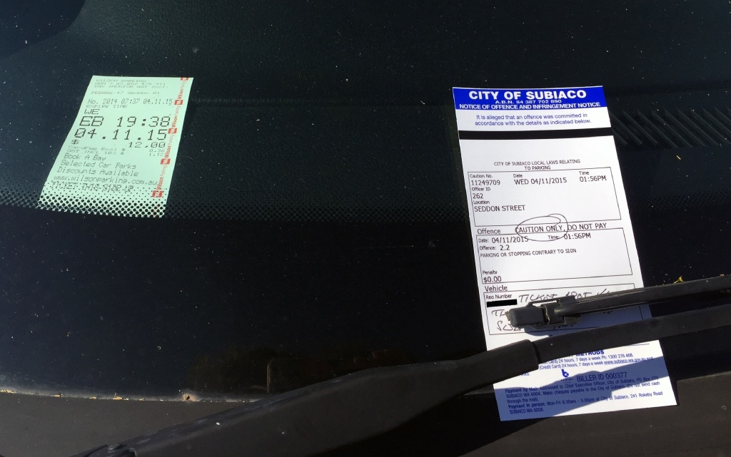 A car displaying a full-day Wilson Parking ticket also received a caution notice from a City of Subiaco parking ranger.
