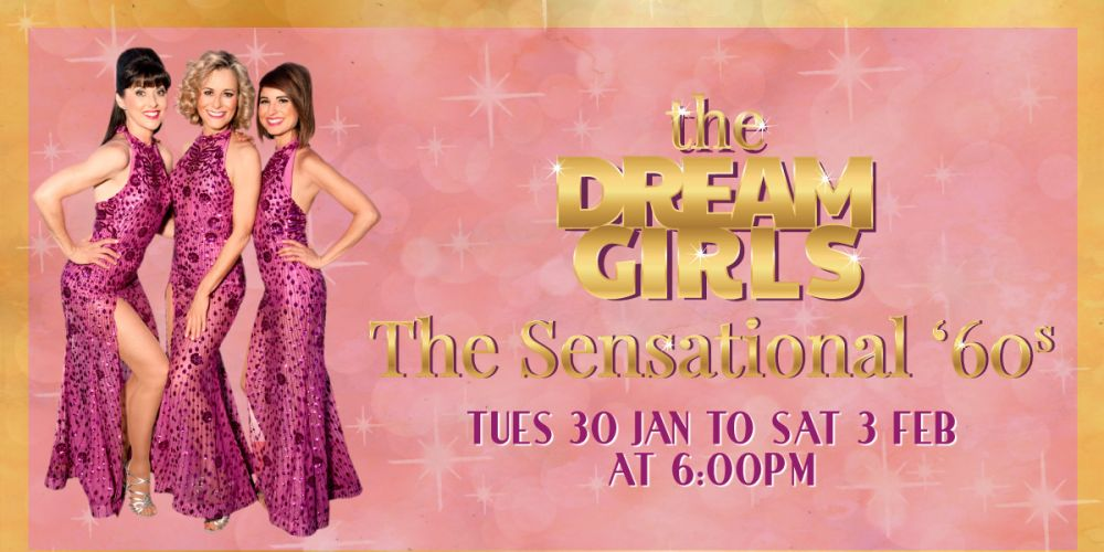 The Dream Girls – The Sensational 60s