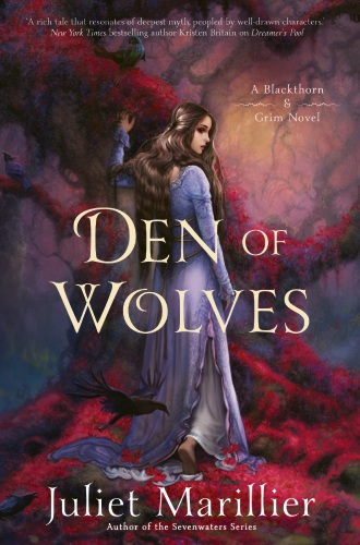 Den of Wolves by Juliet Marillier.