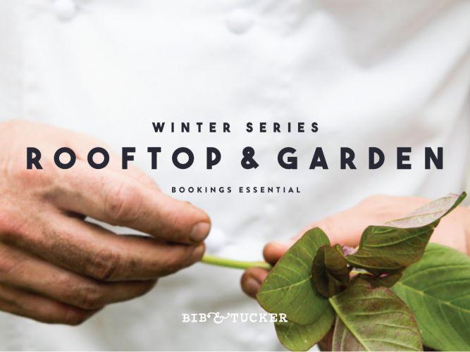 Bib & Tucker Winter Series – Rooftop & Garden