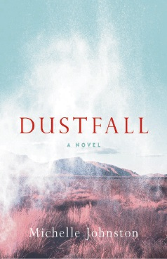 Dustfall by Michelle Johnston.