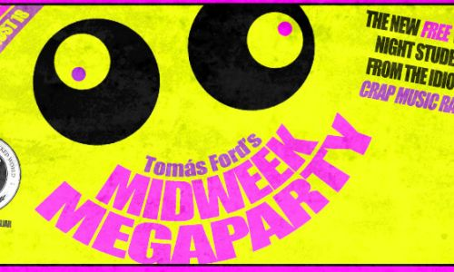Tomás Ford's Midweek Megaparty
