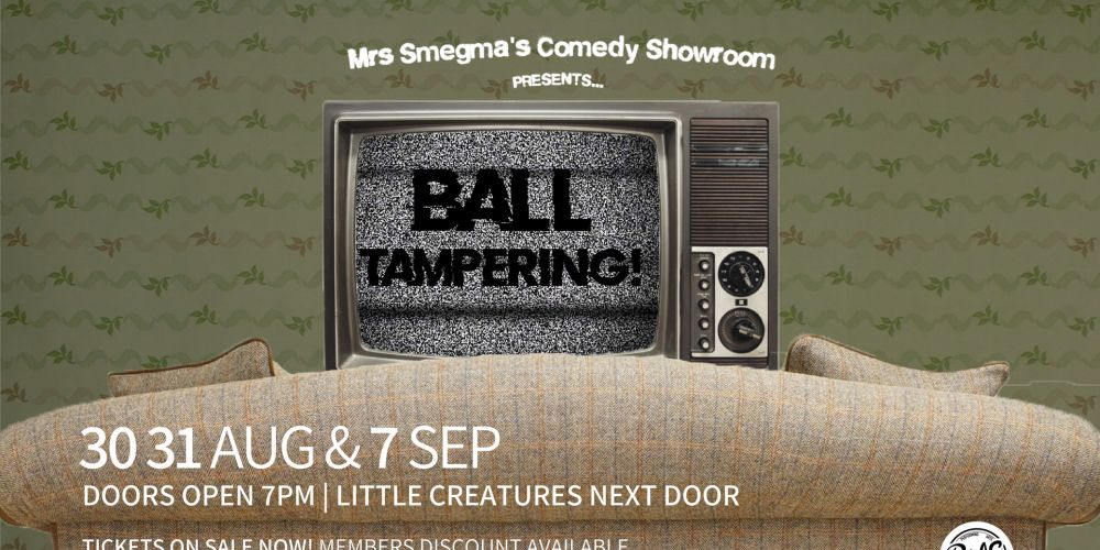 Mrs Smegma's Comedy Showroom presents Ball Tampering!