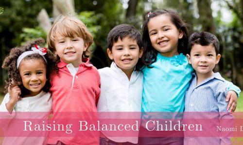 Raising Balanced Children