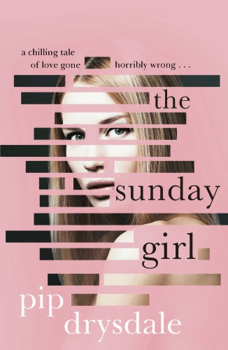 The Sunday Girl by Pip Drysdale.
